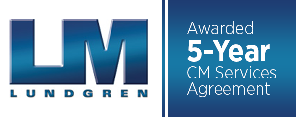 Local Construction Management Firm, Lundgren Management, Awarded 5-Year CM Services Agreement